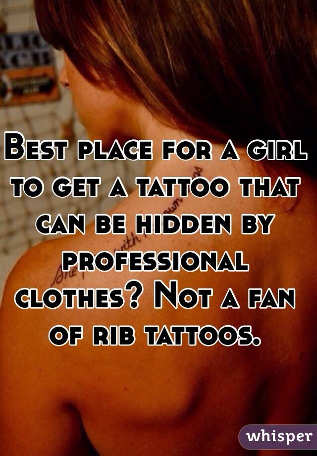 Best place for a girl to get a tattoo that can be hidden for Good places to get hidden tattoos