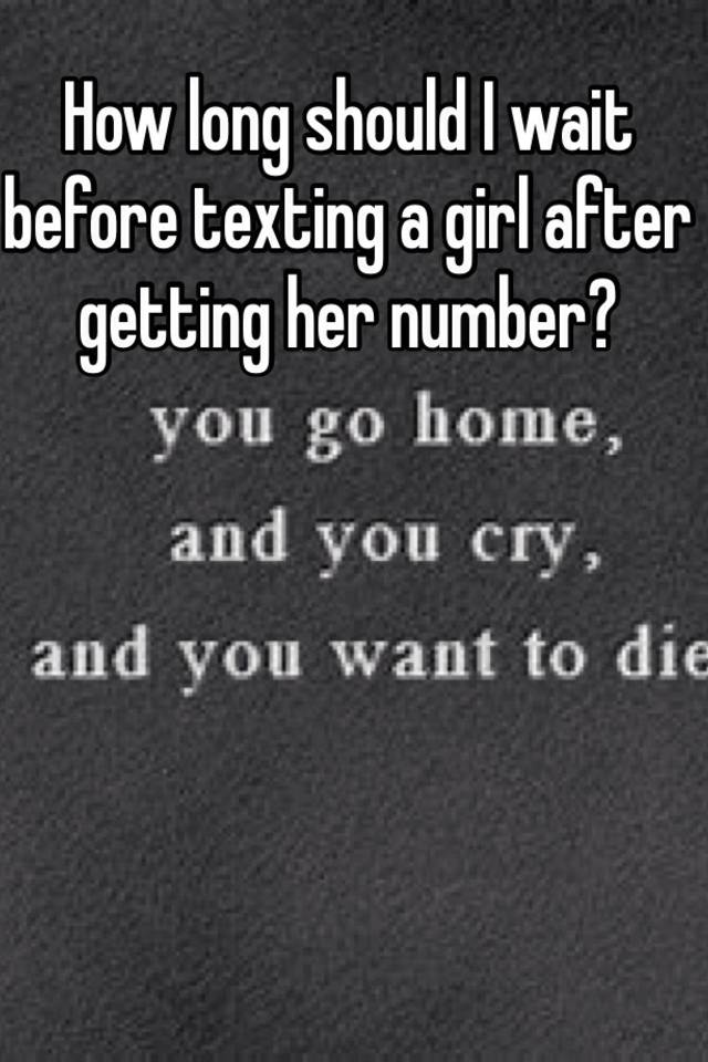 How long to wait before texting a girl