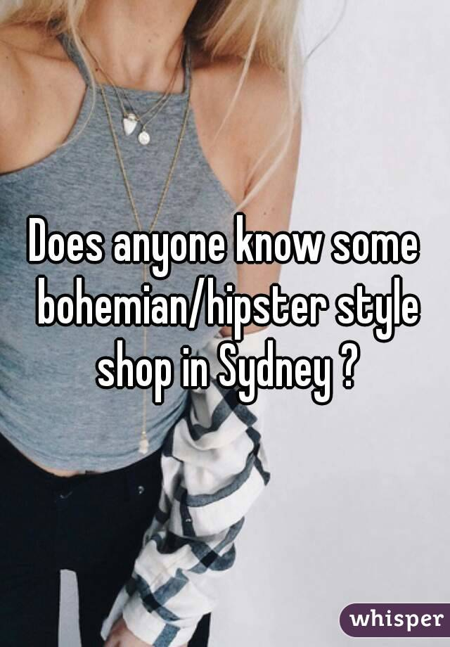 Does anyone know some bohemian/hipster style shop in Sydney ?