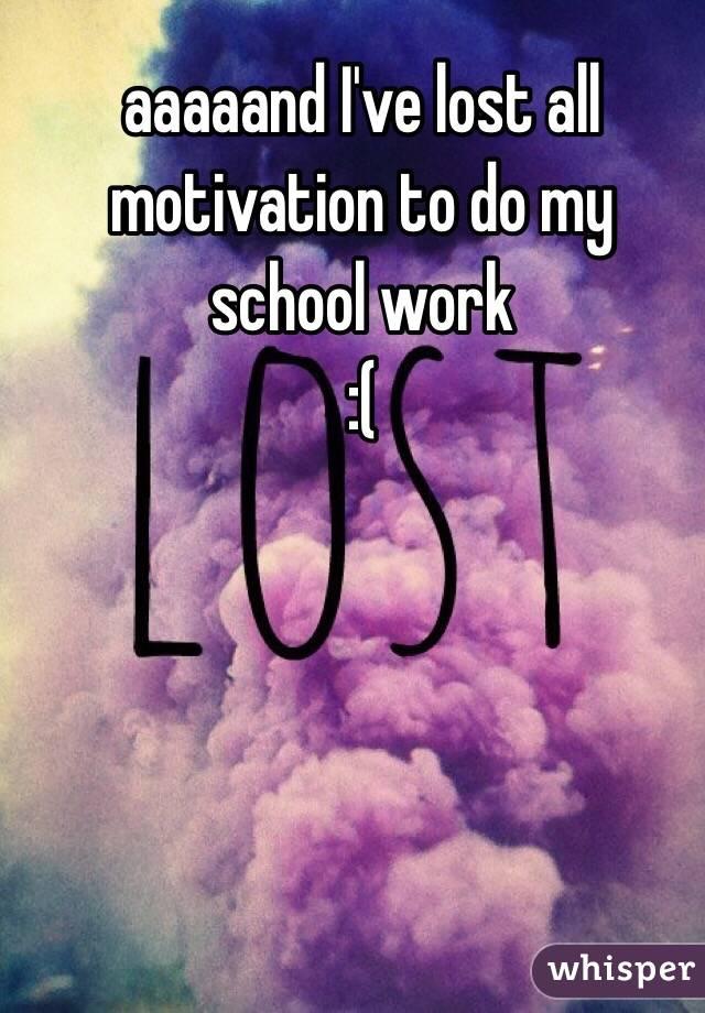 aaaaand I've lost all motivation to do my school work  :(