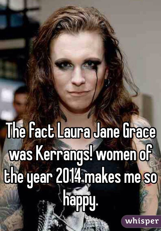 The fact Laura Jane Grace was Kerrangs! women of the year 2014 makes me so happy.