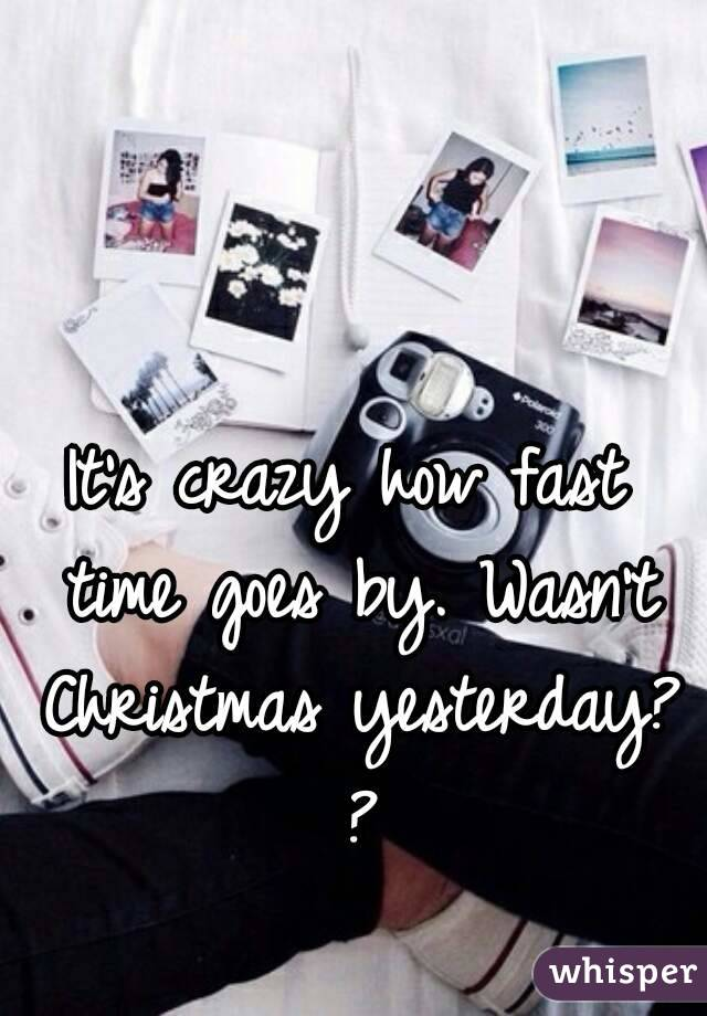 It's crazy how fast time goes by. Wasn't Christmas yesterday? ?
