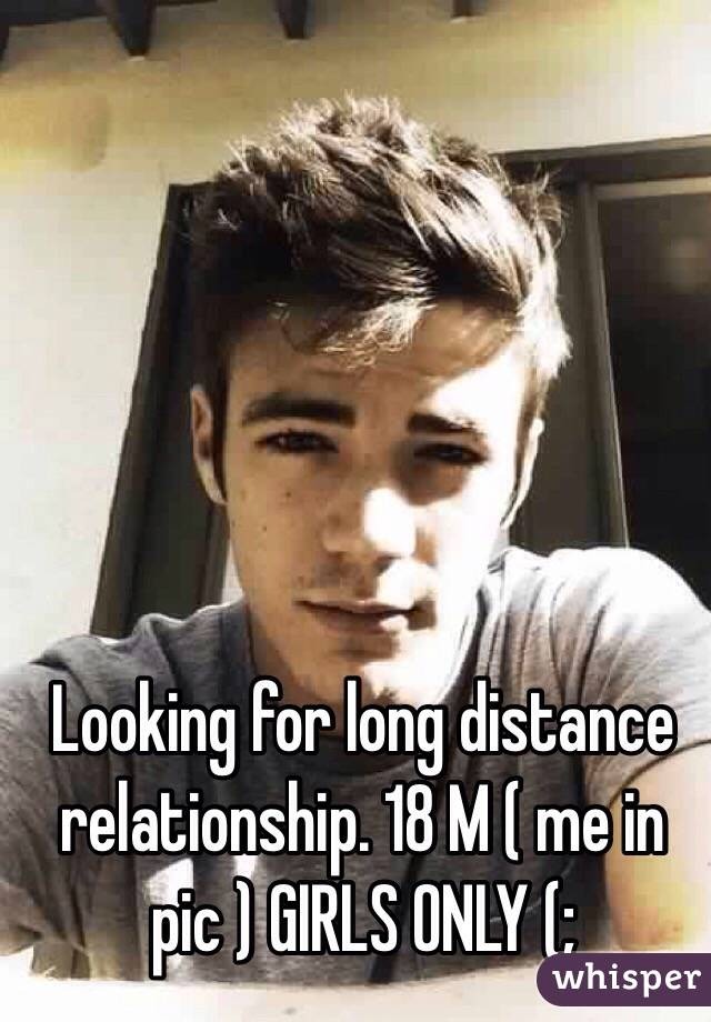 Looking for long distance relationship. 18 M ( me in pic ) GIRLS ONLY (;