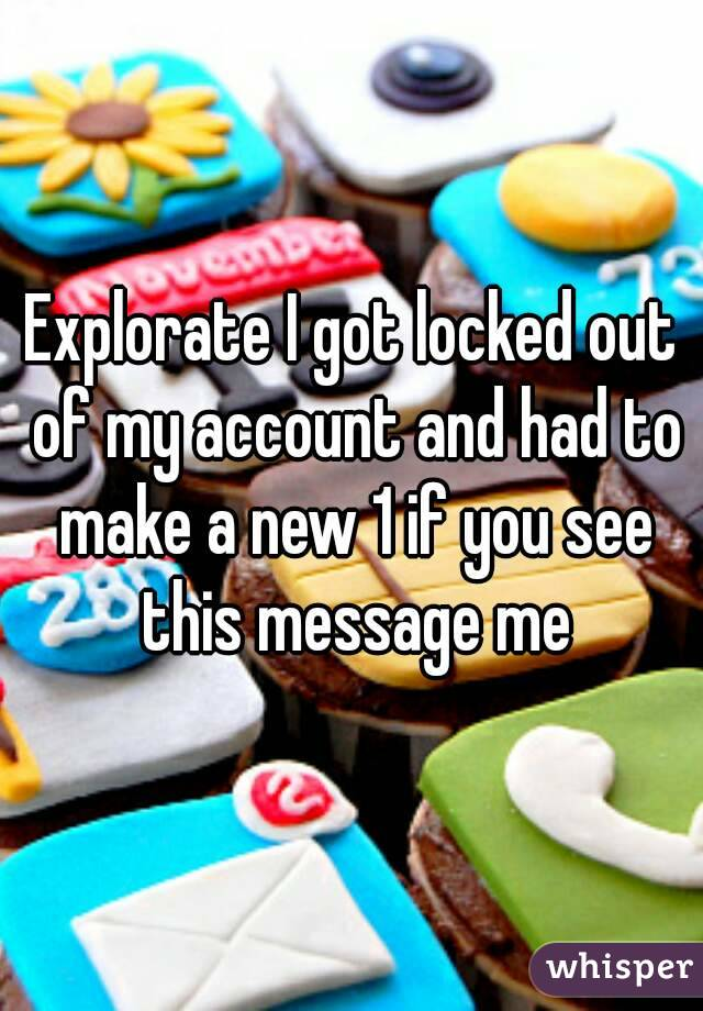 Explorate I got locked out of my account and had to make a new 1 if you see this message me