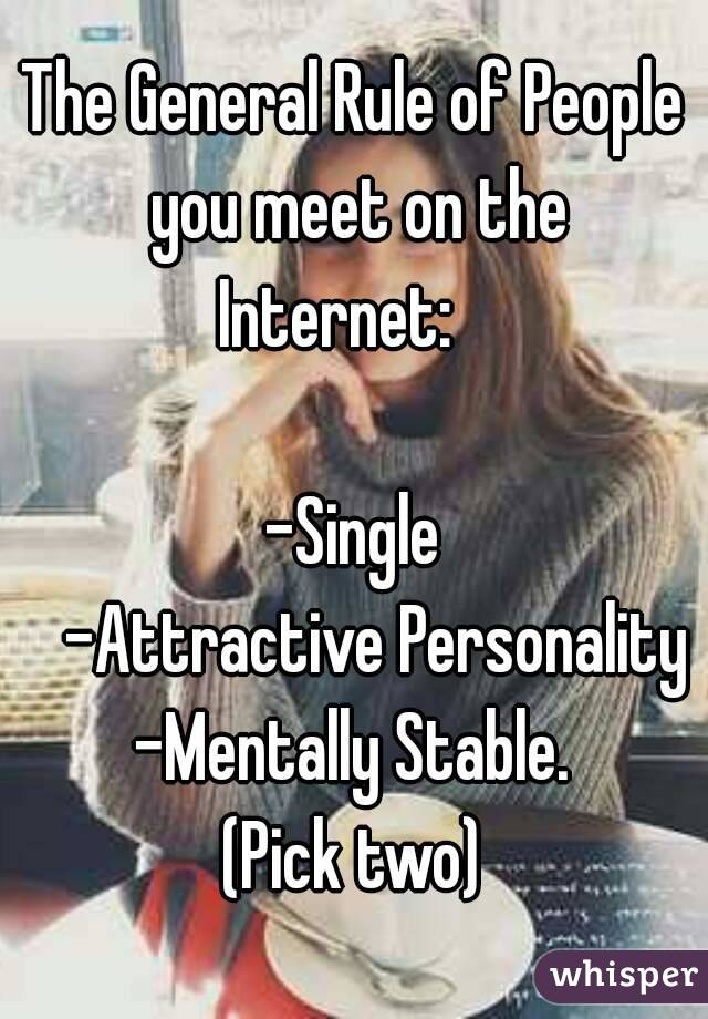 The General Rule of People you meet on the Internet:
