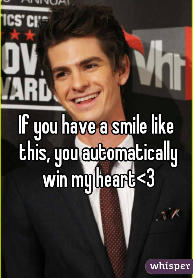 If you have a smile like this, you automatically win my heart<3