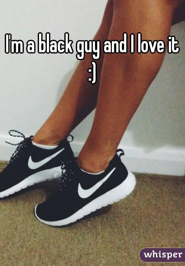 I'm a black guy and I love it :)