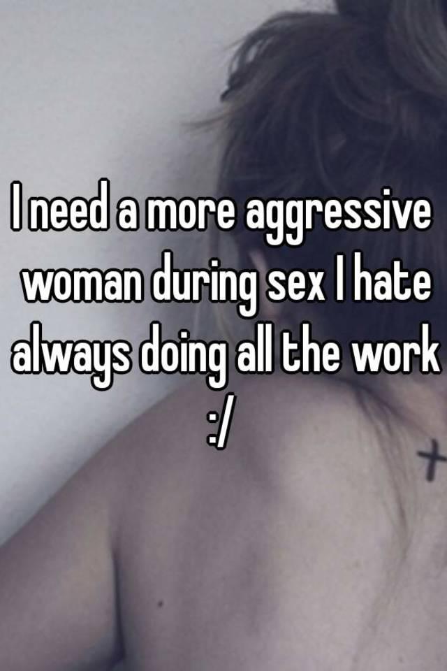 Getting more aggressive in sex