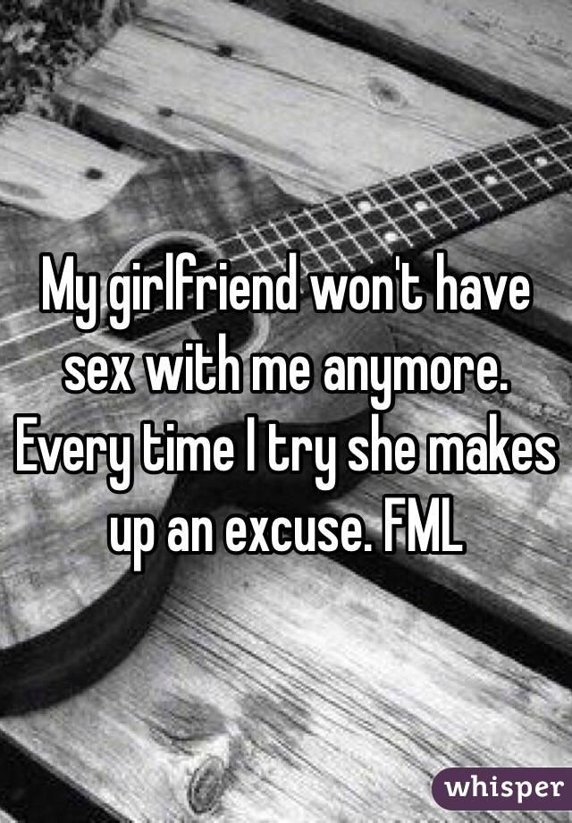My girlfriend wont have sex