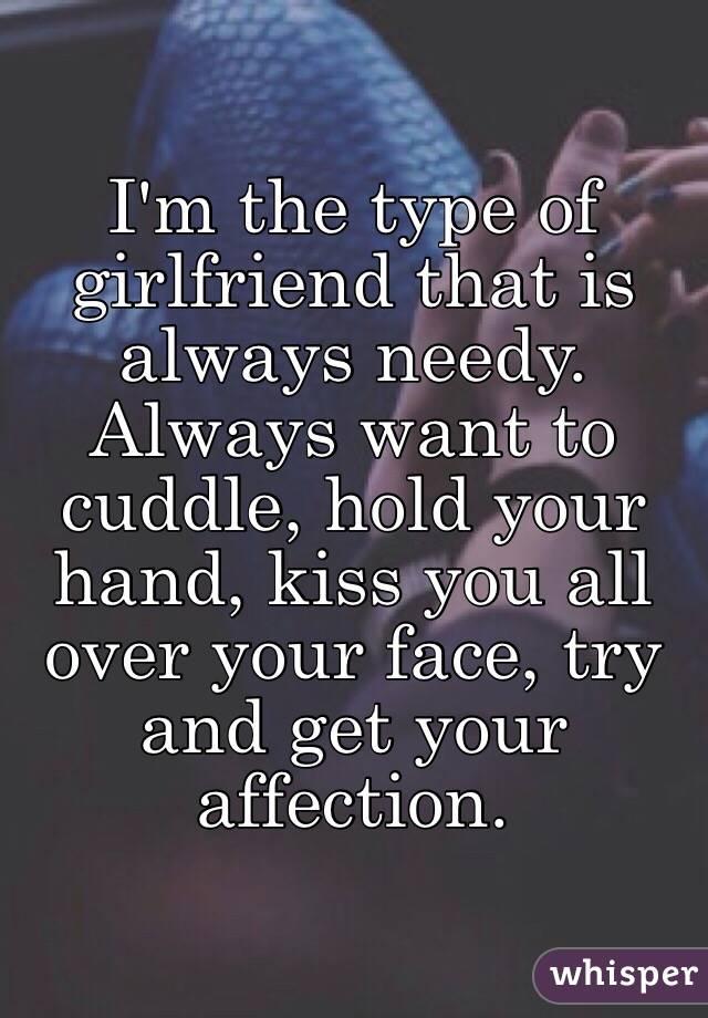 Am i a needy girlfriend