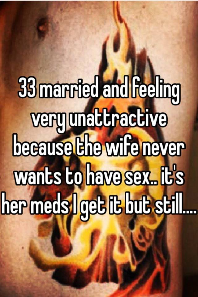 Wife never wants to have sex