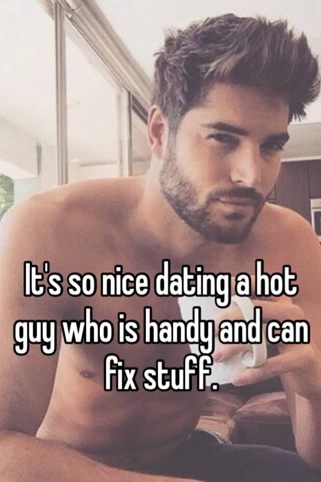 Dating a hot guy