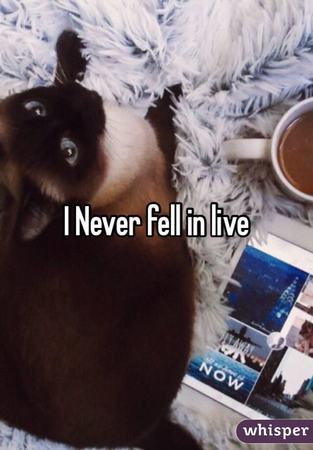 I Never fell in live