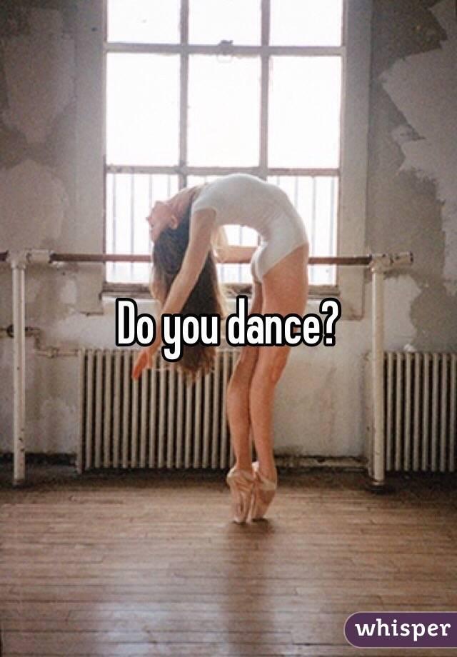 Do you dance?