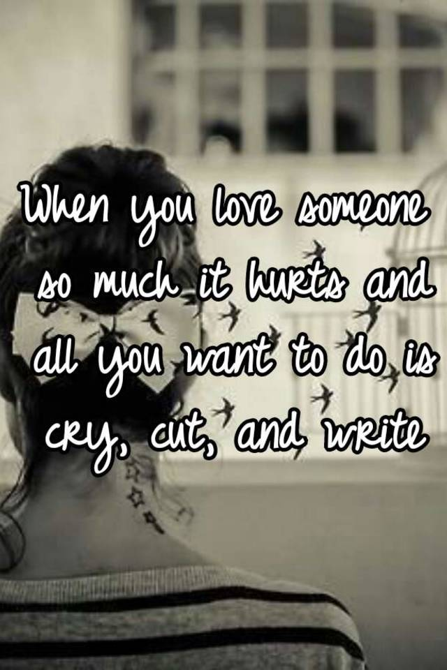 what to do when you love someone so much