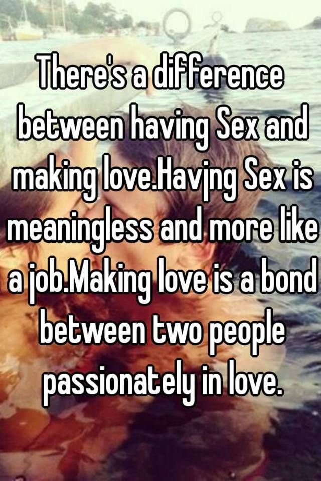 Difference between love and sex picture 5