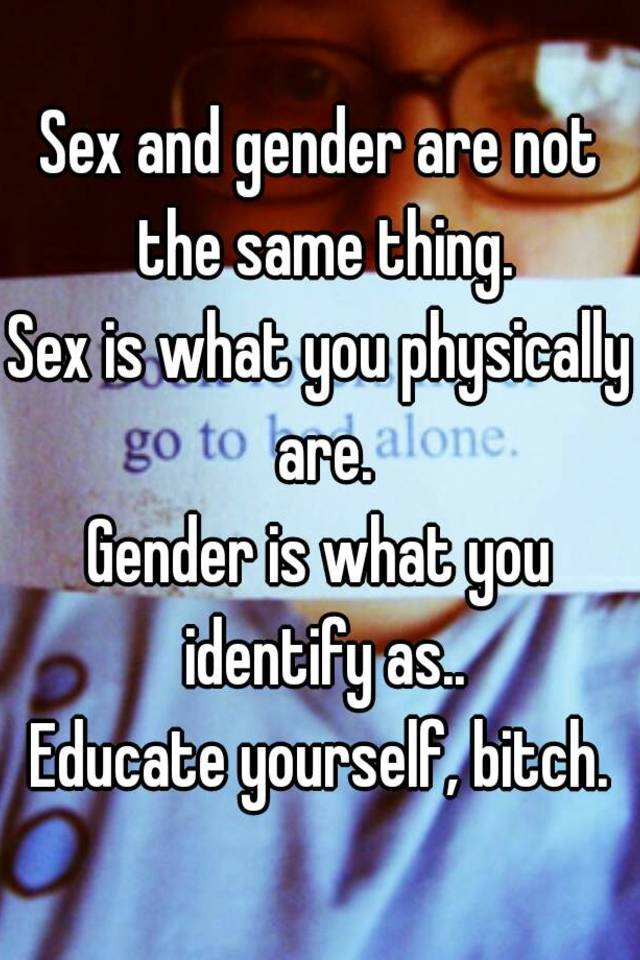 Gender and sex are the same