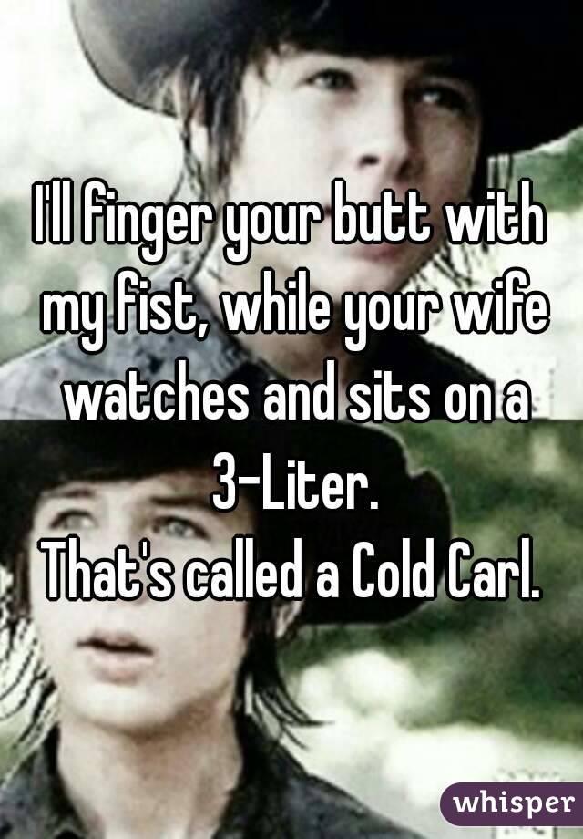 How do i fist my wife