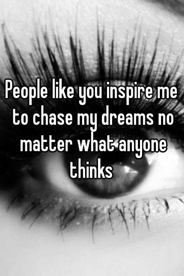 what does you inspire me mean