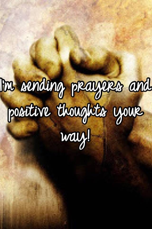 I\'m sending prayers and positive thoughts your way!