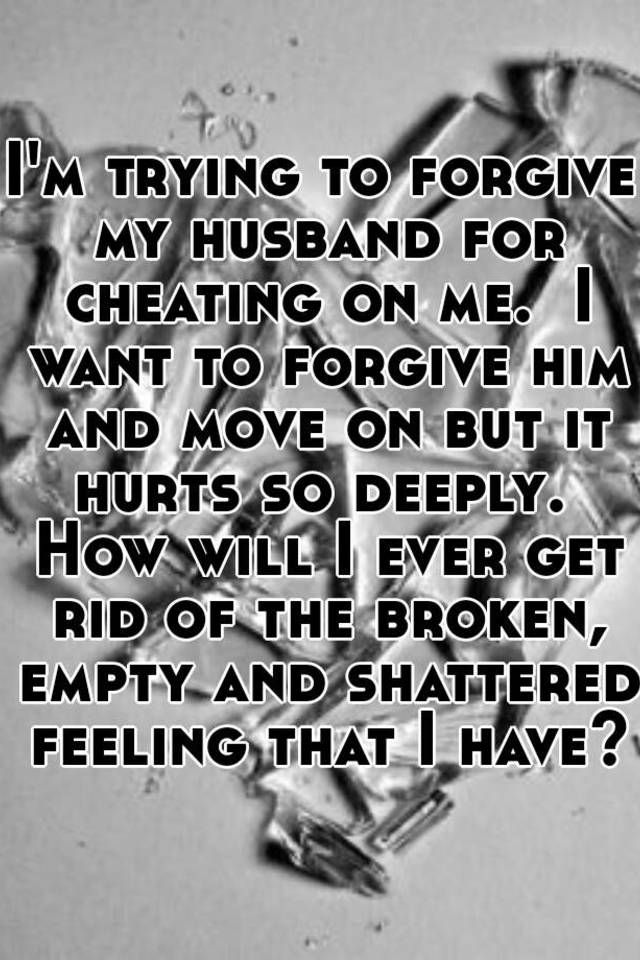 How do you forgive a cheating husband