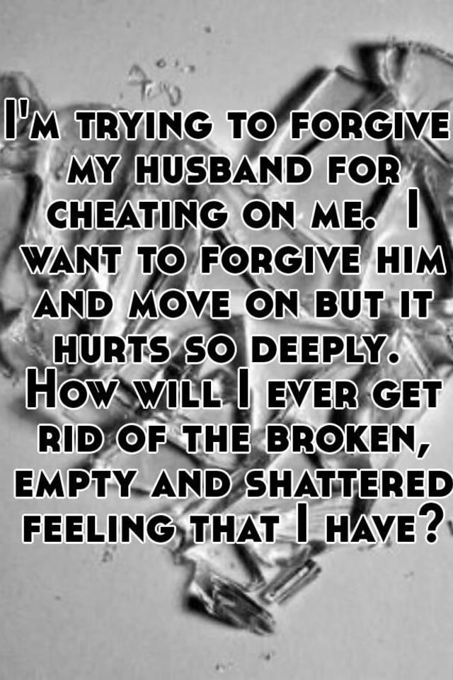 How do you forgive a cheating husband