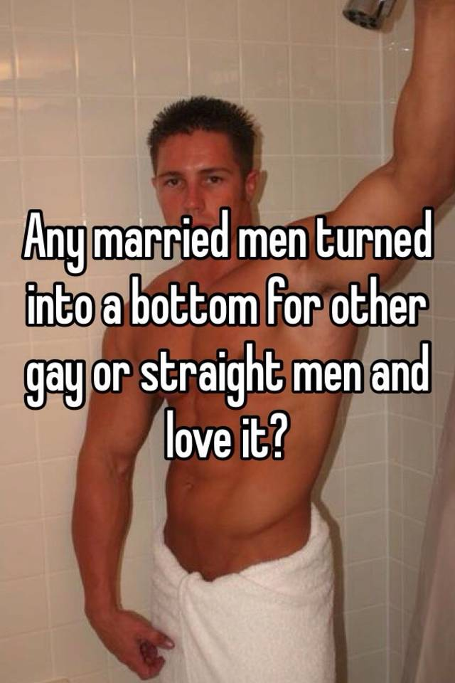 Straight men become gay