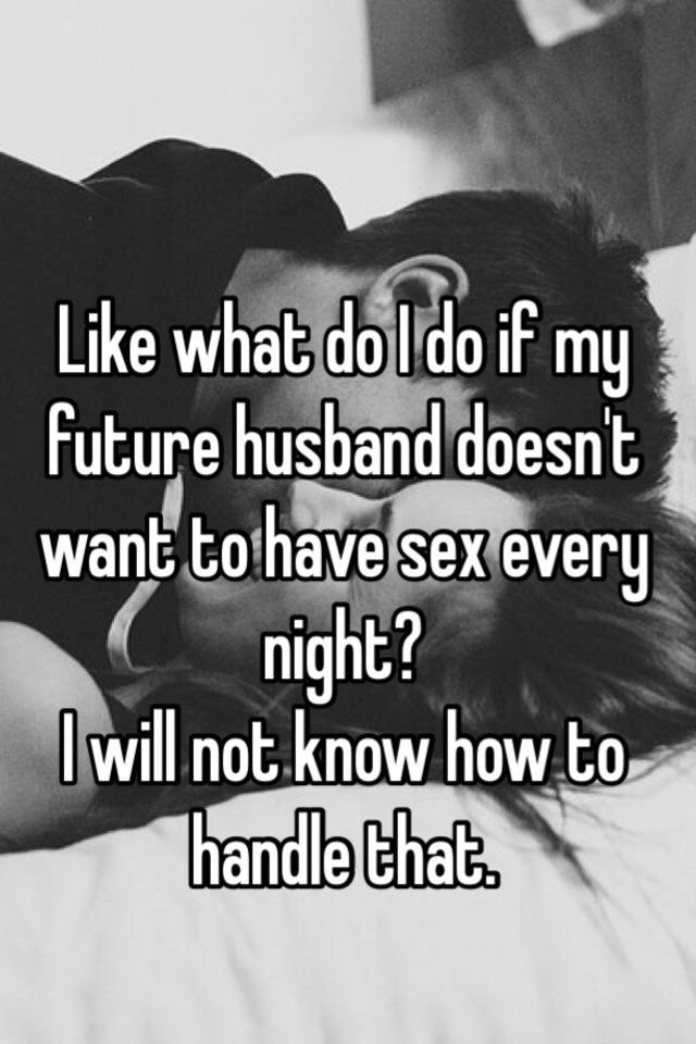 What to do when husband doesnt want sex