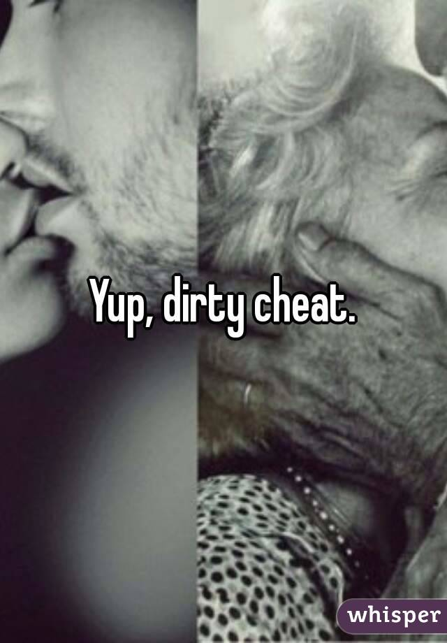 Yup, dirty cheat.