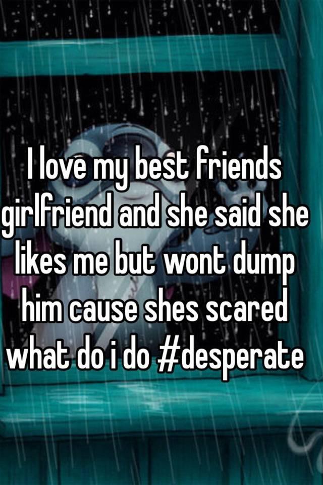 i love my friends girlfriend