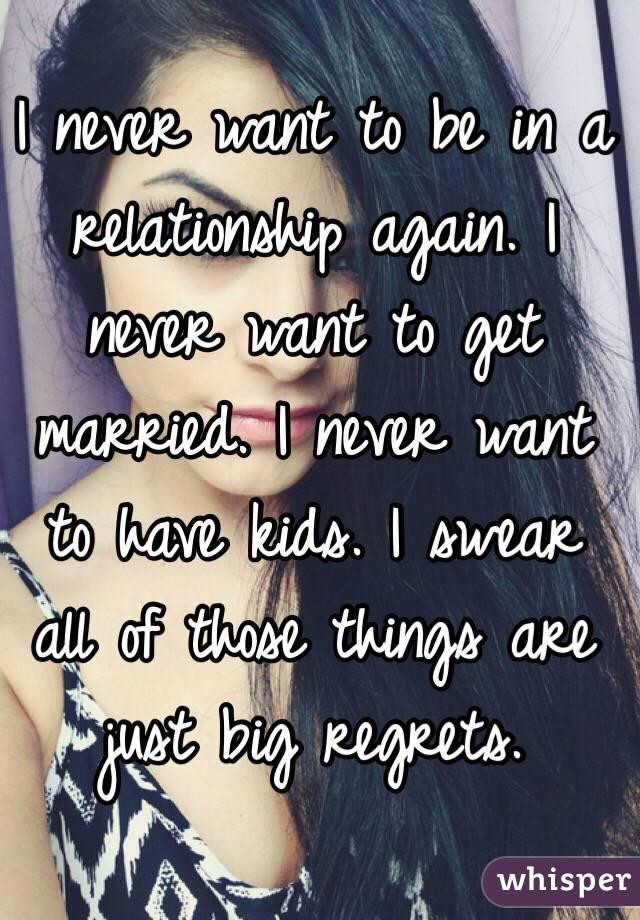 彼は決して再び結婚したくないと言います