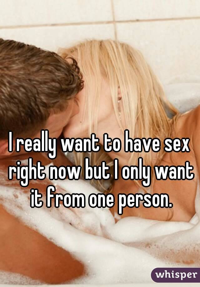 Have sex now