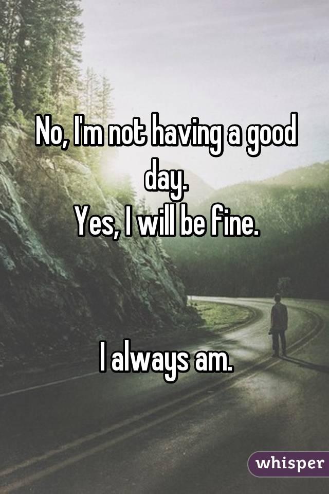 i am not having