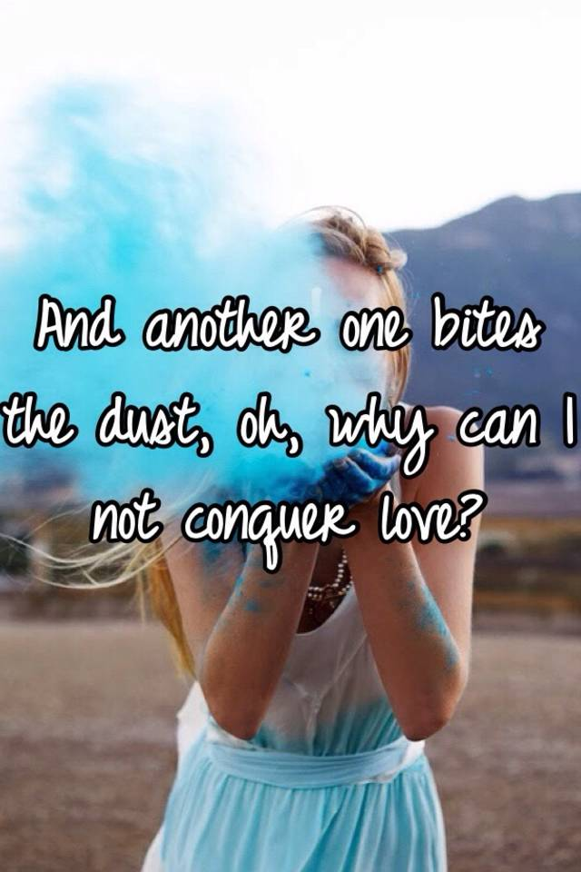 why can i not conquer love