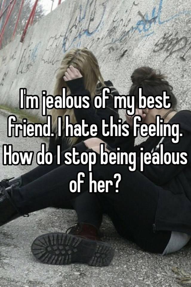 feeling jealous of a friend