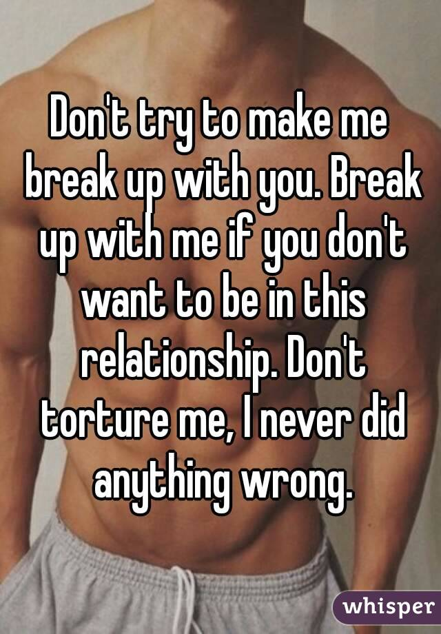 You Want To Break Up With Me