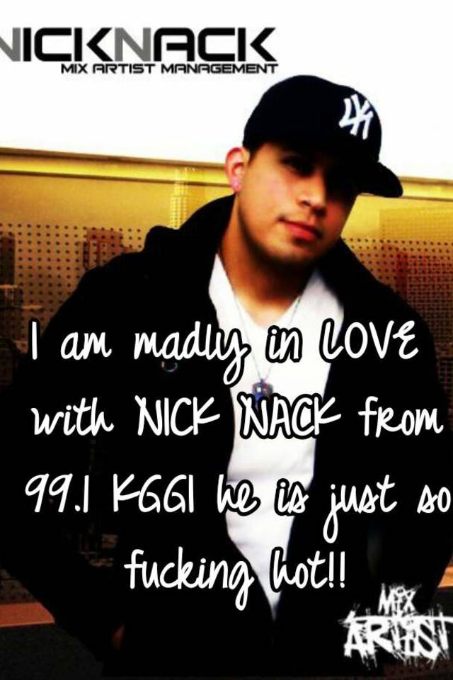 I Am Madly In LOVE With NICK NACK From 991 KGGI He Is Just So Fucking Hot