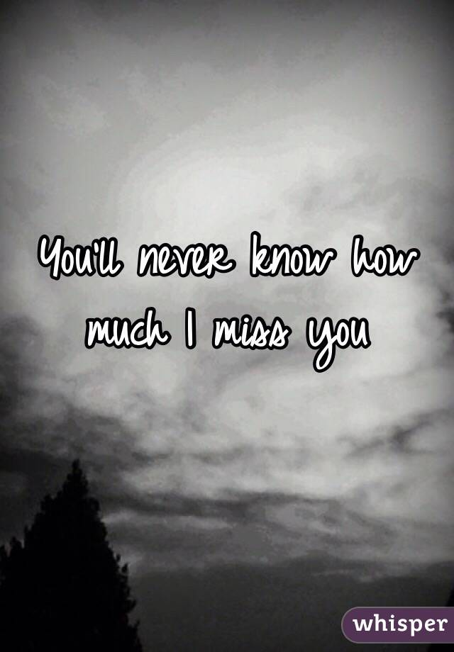You Conditions Know How Lots I Miss You