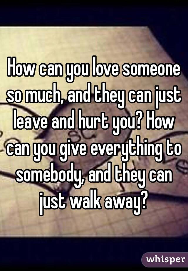How To Leave Someone You Love So Much