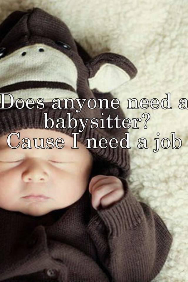 need babysitter job