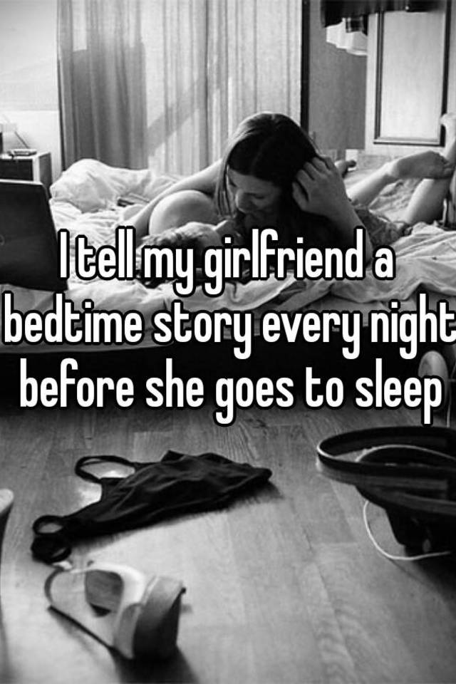 Tell Night Your Girlfriend At To Story