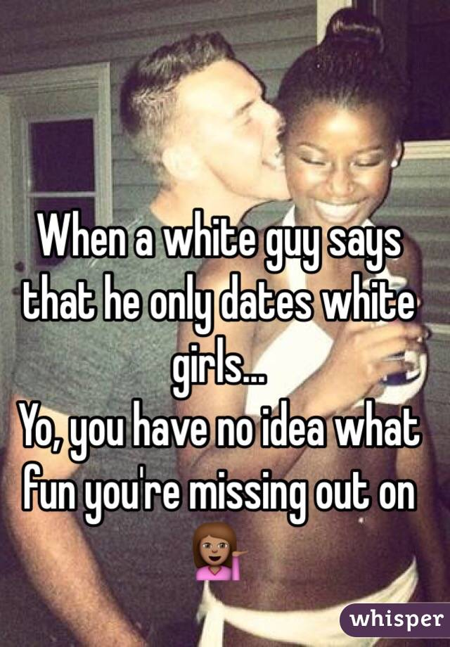 White girls only like white guys