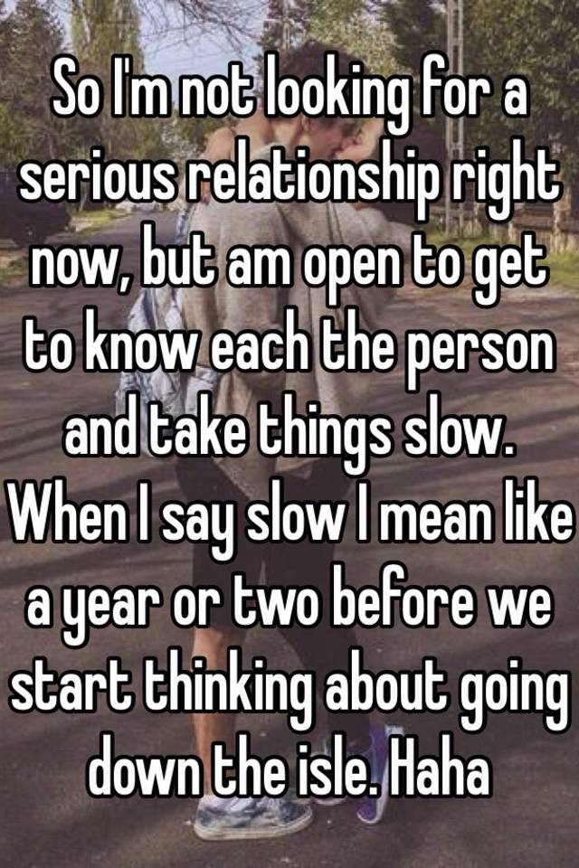 Not looking for serious relationship