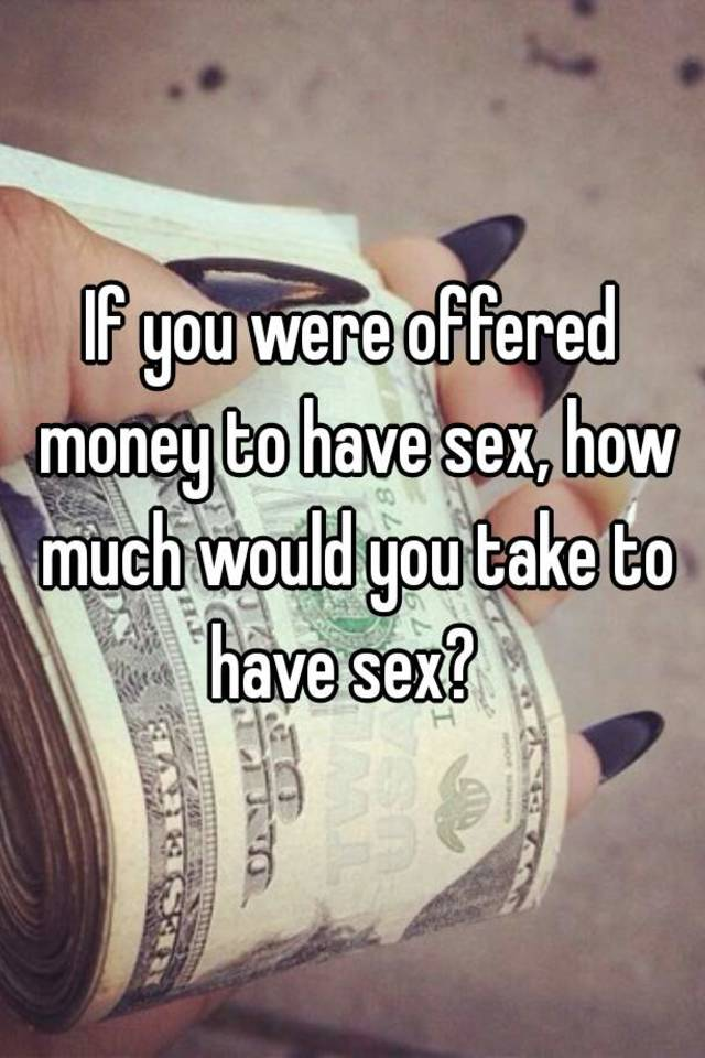 How much money for sex