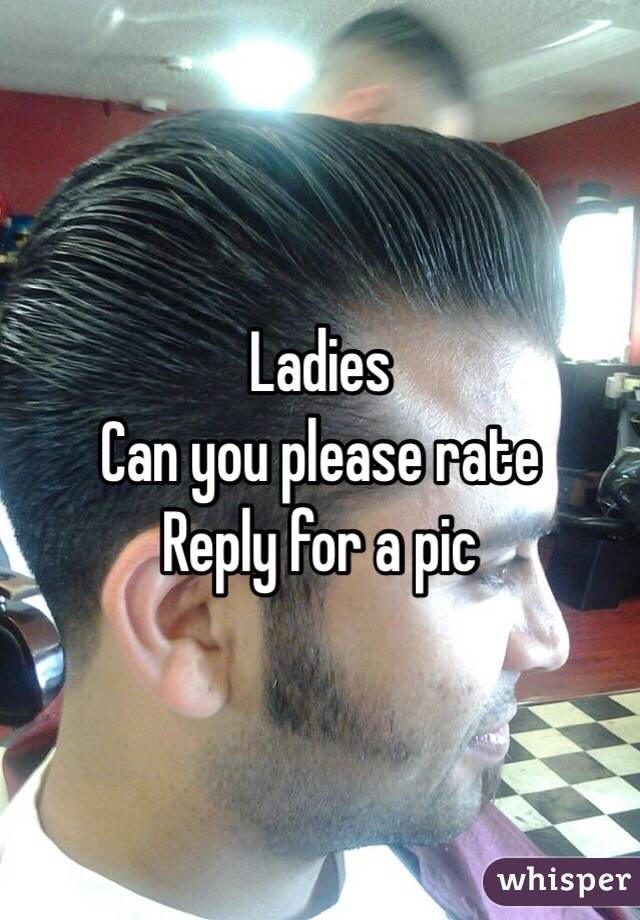 Ladies Can you please rate Reply for a pic