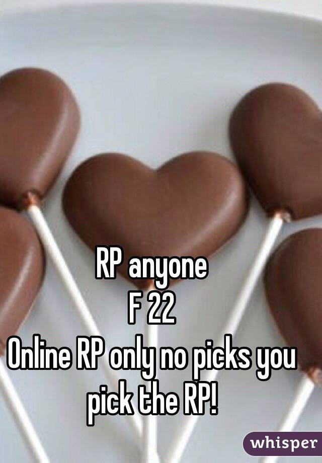 RP anyone  F 22  Online RP only no picks you pick the RP!