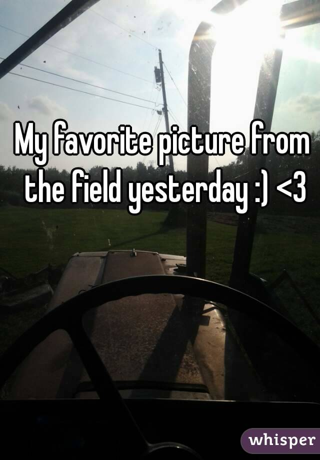 My favorite picture from the field yesterday :) <3