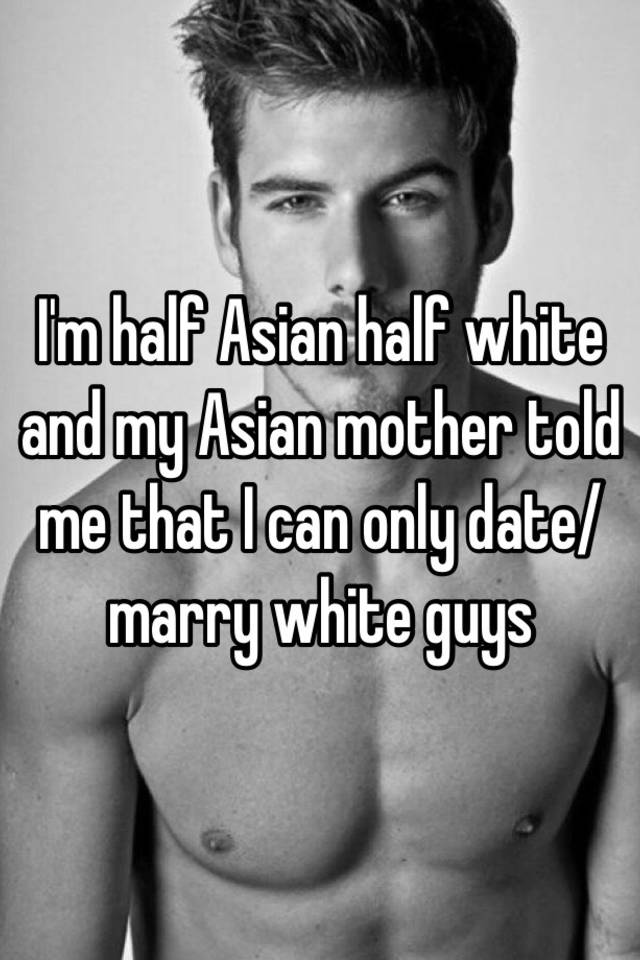 Im asian dating a white guy