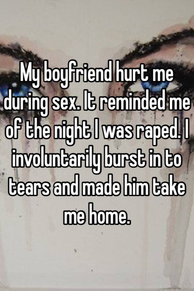 My boyfriend hurts me during sex