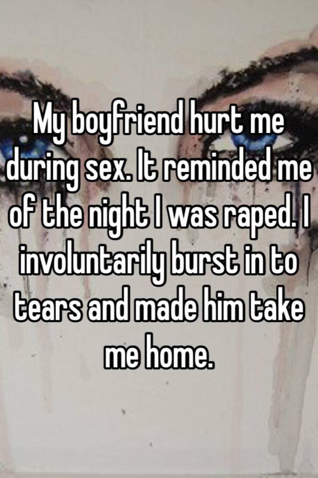 My boyfriend hurts me during sex